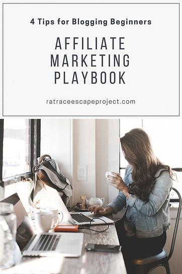 Affiliate Marketing Playbook: 4 Tips for Beginner Bloggers